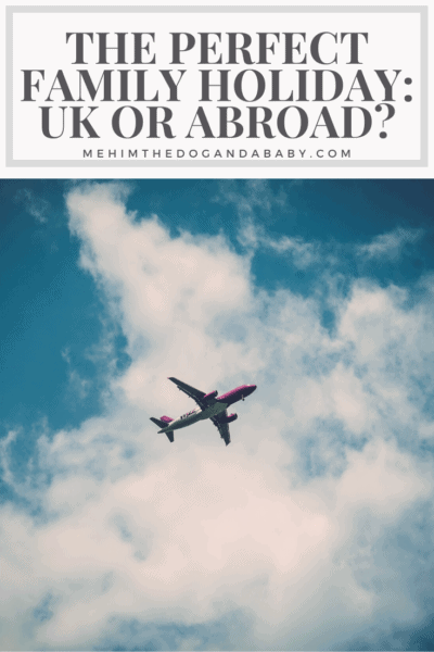 The Perfect Family Holiday: UK Or Abroad?