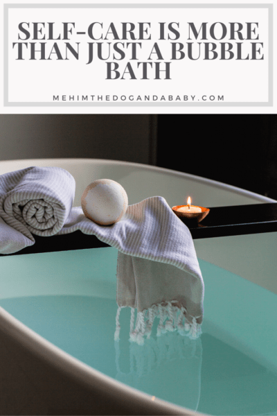 Self-Care Is More Than Just A Bubble Bath