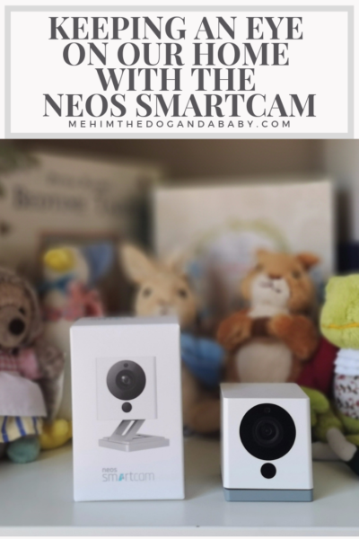 Keeping An Eye On Our Home With The Neos SmartCam