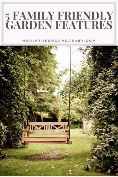 5 Family Friendly Garden Features