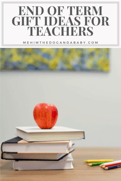 End Of Term Gift Ideas For Teachers