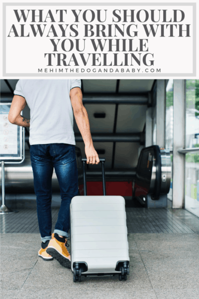 What You Should Always Bring With You While Travelling