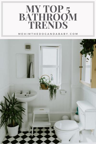My Top 5 Bathroom Trends