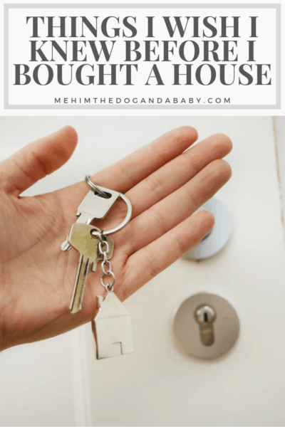 Things I Wish I Knew Before I Bought A House