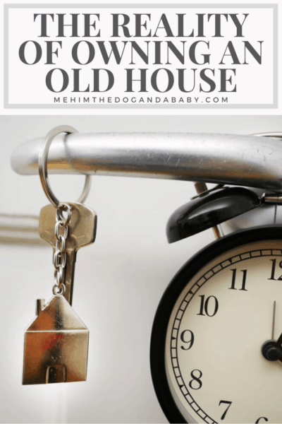 The Reality Of Owning An Old House