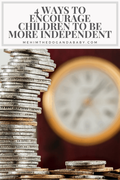 4 Ways To Encourage Children To Be More Independent