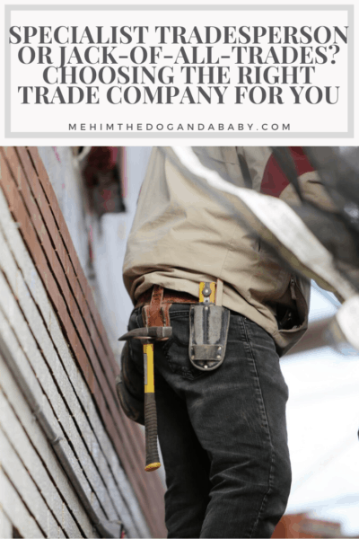 Specialist tradesperson or jack-of-all-trades? Choosing the right trade company for you