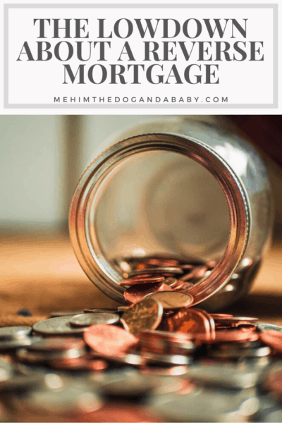The Lowdown About a Reverse Mortgage