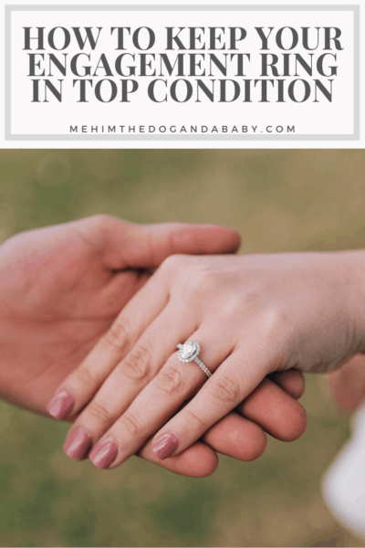 How to Keep Your Engagement Ring in Top Condition