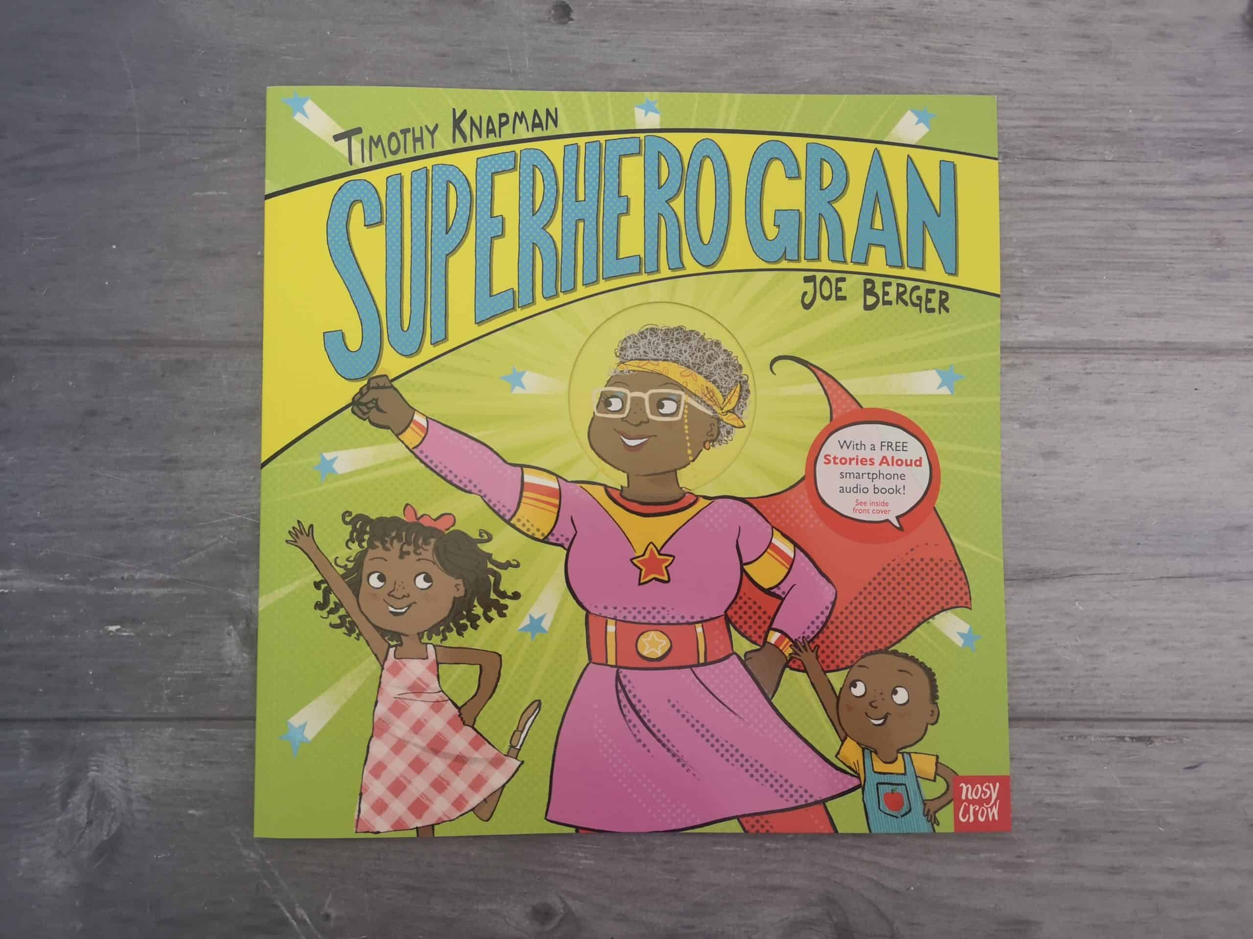 Superhero Gran by by Timothy Knapman and Joe Berger