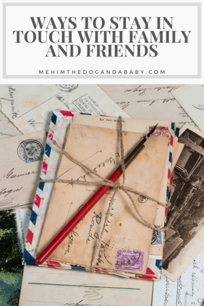 Ways To Stay In Touch With Family And Friends