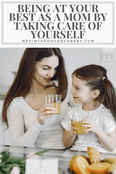 Being at Your Best as a Mom by Taking Care of Yourself