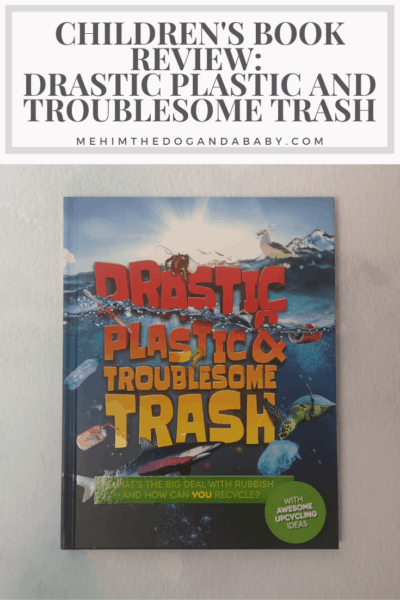Children's Book Review: Drastic Plastic And Troublesome Trash