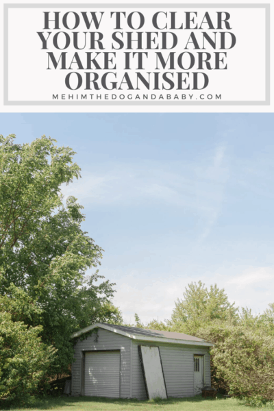 How to Clear Your Shed and Make it More Organised
