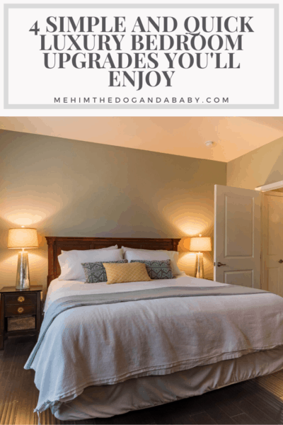 4 Simple And Quick Luxury Bedroom Upgrades You'll Enjoy
