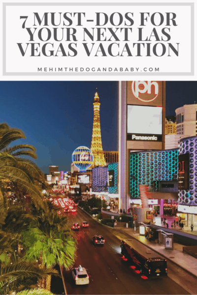 7 Must-Dos for Your Next Las Vegas Vacation