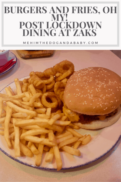 Burgers And Fries, Oh My! Post Lockdown Dining At Zaks