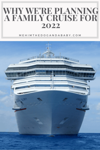 Why We're Planning A Family Cruise For 2022