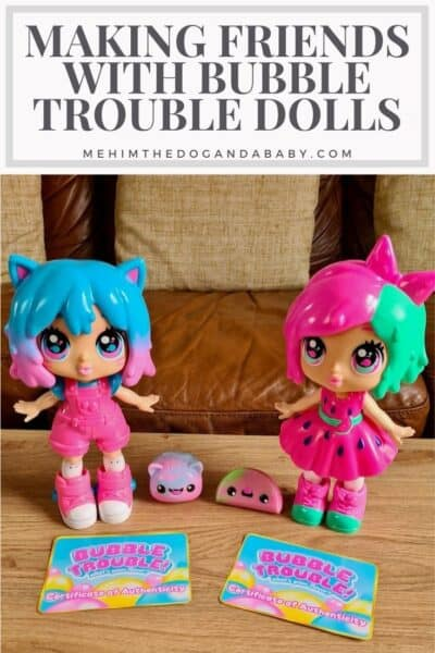 Making Friends With Bubble Trouble Dolls