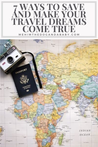 7 Ways to Save and Make Your Travel Dreams Come True