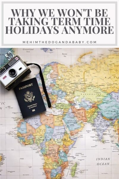 Why We Won't Be Taking Term Time Holidays Anymore