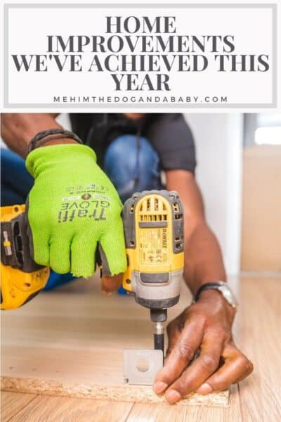 Home Improvements We've Achieved This Year