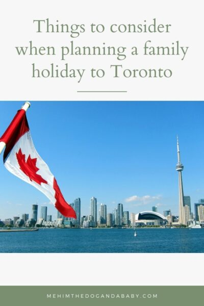 Things to consider when planning a family holiday to Toronto