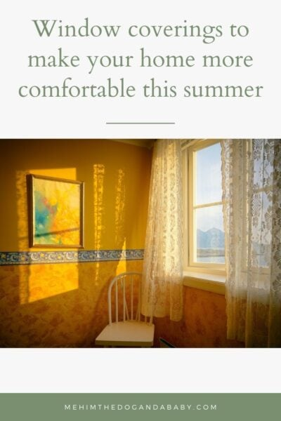 Window coverings to make your home more comfortable this summer