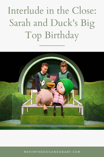 Interlude in the Close: Sarah and Duck's Big Top Birthday