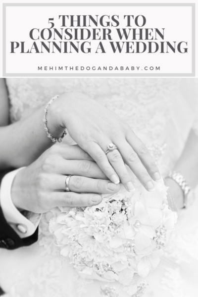 5 Things To Consider When Planning A Wedding