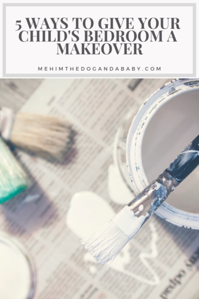 5 Ways To Give Your Child's Bedroom A Makeover