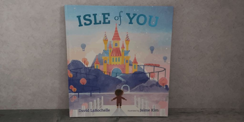 Children's Book Review: Isle Of You By David LaRochelle