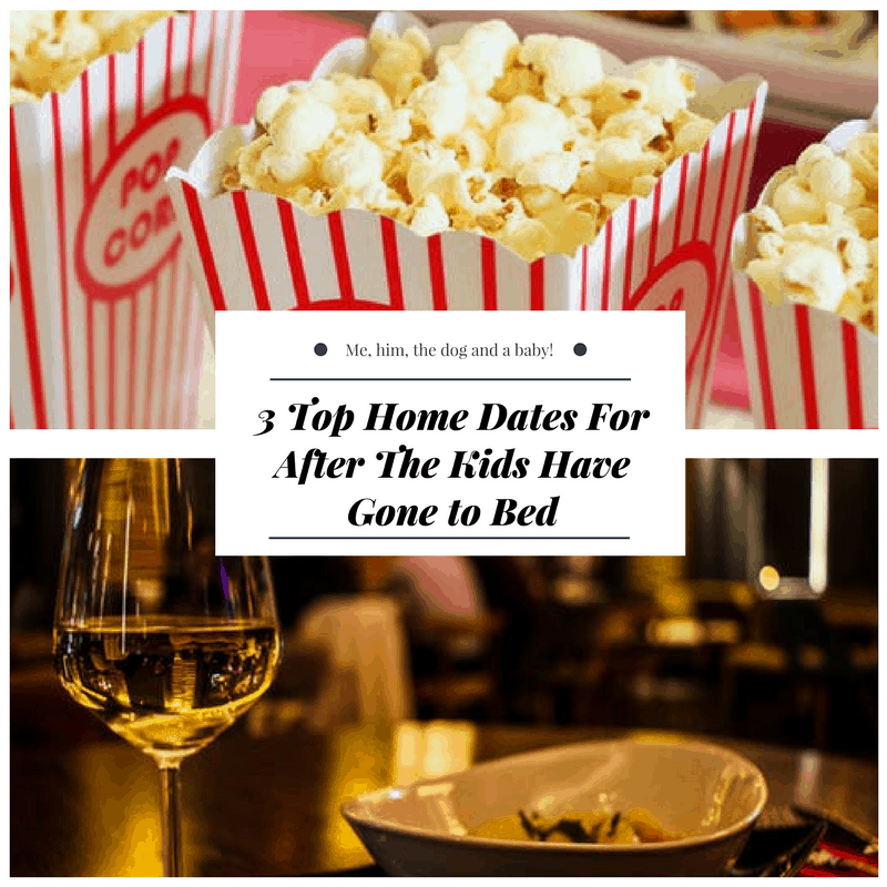 3 Top Home Dates For After The Kids Have Gone to Bed