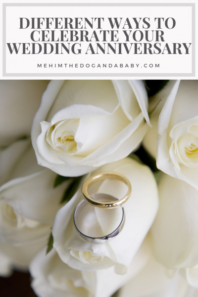 Different Ways To Celebrate Your Wedding Anniversary