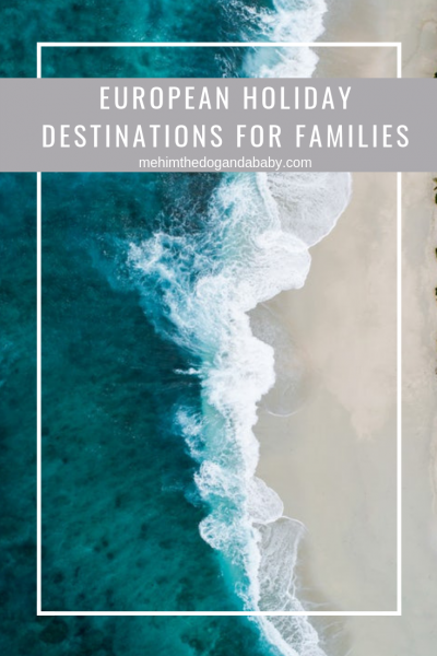 European Holiday Destinations For Families