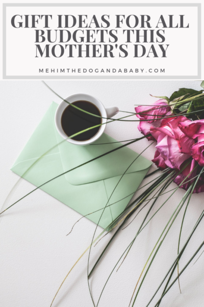 Gift Ideas For All Budgets This Mother's Day
