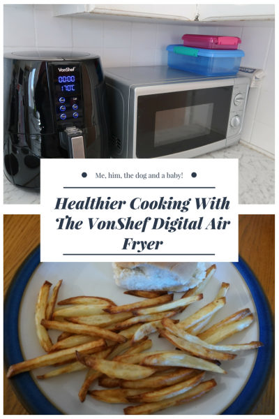Healthier Cooking With The VonShef Digital Air Fryer
