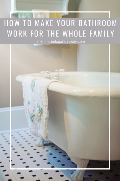 How To Make Your Bathroom Work For The Whole Family