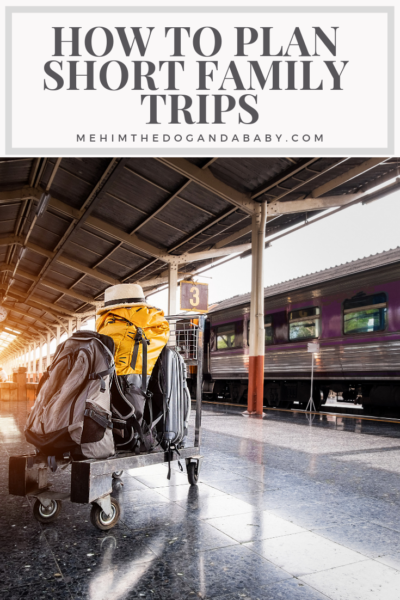 How To Plan Short Family Trips