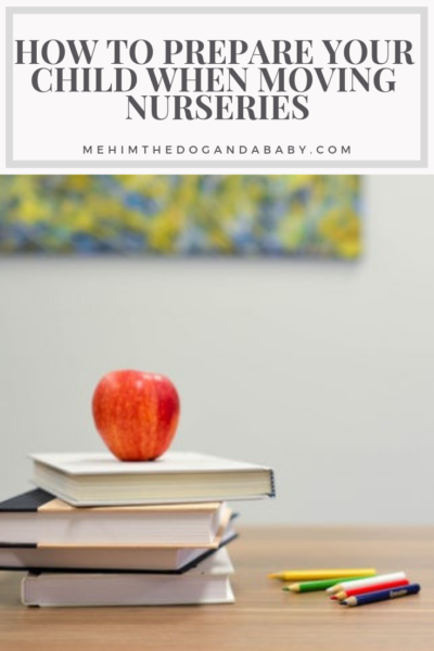 How To Prepare Your Child When Moving Nurseries