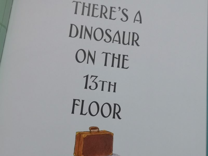 There's A Dinosaur On The 13th Floor title page